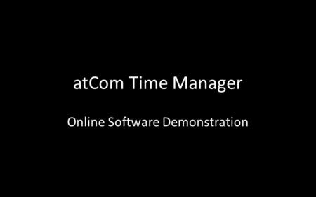AtCom Time Manager Online Software Demonstration.