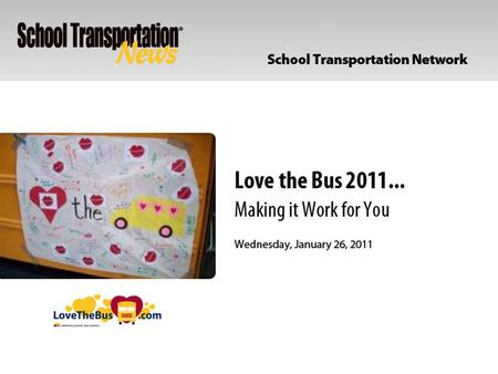 Todays Presenters: Opportunities for parents, students & the media to raise awareness about school bus transportation and safety by recognizing those.