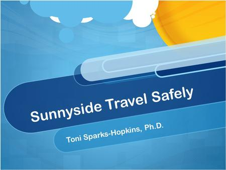 Sunnyside Travel Safely Toni Sparks-Hopkins, Ph.D.