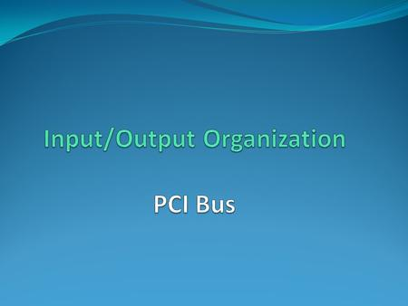 PCI Bus CENG 222 - Spring 2012-2013 Dr. Yuriy ALYEKSYEYENKOV 2 The PCI (Peripheral Component Interconnect) bus was developed as a low-cost, processor-independent.