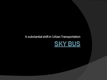 A substantial shift in Urban Transportation