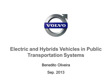 Electric and Hybrids Vehicles in Public Transportation Systems Benedito Oliveira Sep. 2013.