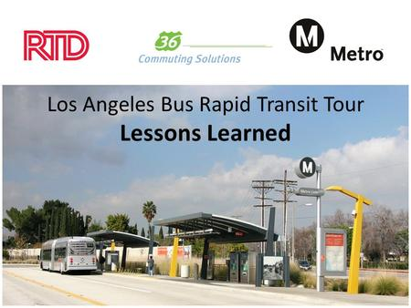 Los Angeles Bus Rapid Transit Tour Lessons Learned.