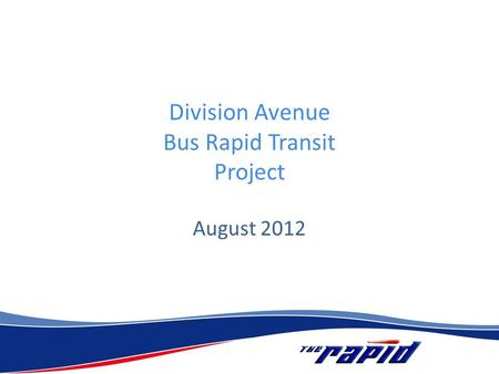 Division Avenue Bus Rapid Transit Project August 2012.