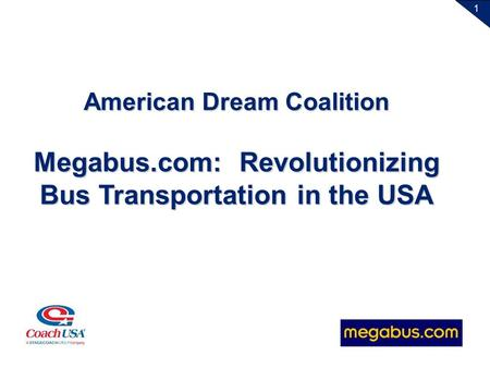 1 American Dream Coalition Megabus.com: Revolutionizing Bus Transportation in the USA.