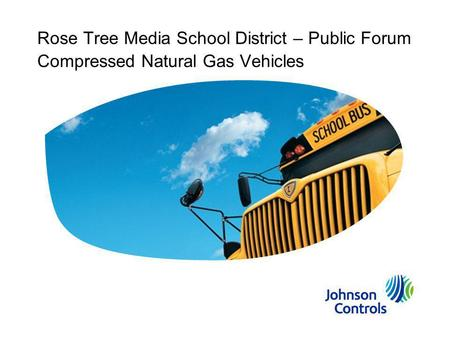 Rose Tree Media School District – Public Forum Compressed Natural Gas Vehicles.