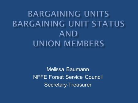 Melissa Baumann NFFE Forest Service Council Secretary-Treasurer.