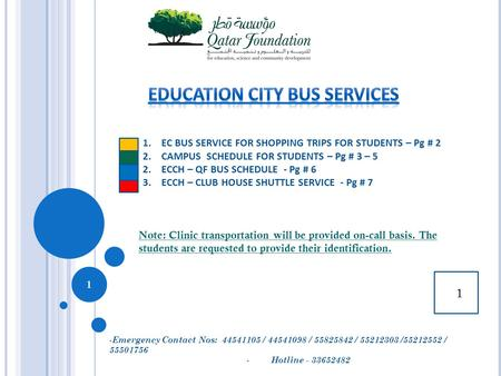 1.EC BUS SERVICE FOR SHOPPING TRIPS FOR STUDENTS – Pg # 2 2.CAMPUS SCHEDULE FOR STUDENTS – Pg # 3 – 5 2.ECCH – QF BUS SCHEDULE - Pg # 6 3.ECCH – CLUB HOUSE.