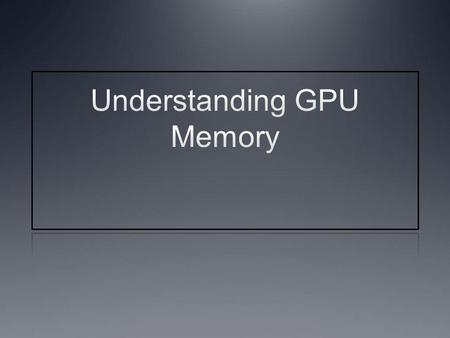 Instructor Notes This lecture begins with an example of how a wide- memory bus is utilized in GPUs The impact of memory coalescing and memory bank conflicts.