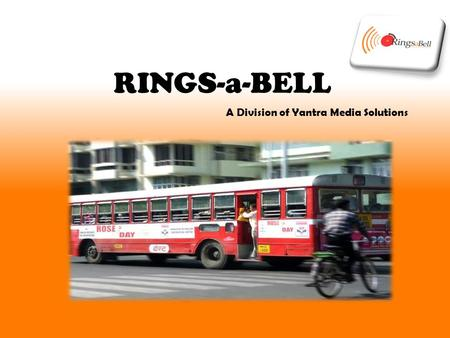 RINGS-a-BELL A Division of Yantra Media Solutions.