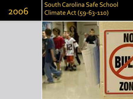 South Carolina Safe School Climate Act (59-63-110) 2006.