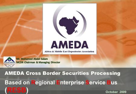 AMEDA Cross Border Securities Processing Based on Regional Enterprise Service Bus (RESB)