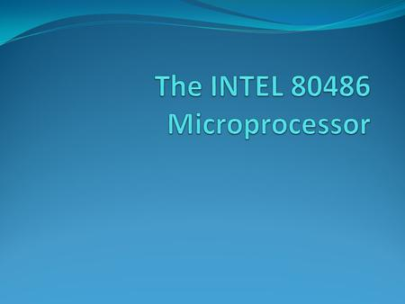 Intel 80486 (32 bit microprocessor) In addition to the previous features, it has an additional feature, the built-in math coprocessor It is same as 80387.