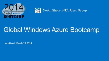 Global Windows Azure Bootcamp Auckland March 29 2014.