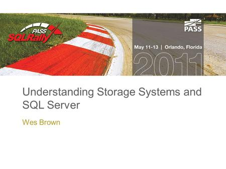 Understanding Storage Systems and SQL Server Wes Brown.
