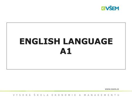 ENGLISH LANGUAGE A1. Eva Pospíšilová