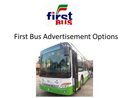 First Bus Advertisement Options. Company Profile This company is a Private Limited Company. Registration of First Bus is under Companies Ordinance 1984.