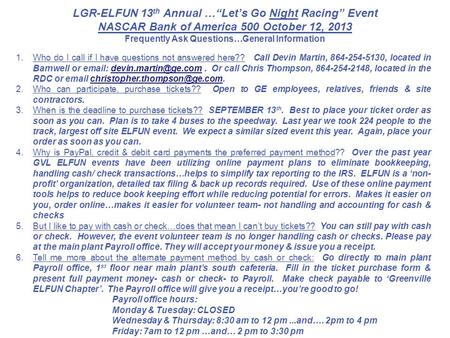 LGR-ELFUN 13 th Annual …Lets Go Night Racing Event NASCAR Bank of America 500 October 12, 2013 Frequently Ask Questions…General Information 1.Who do I.