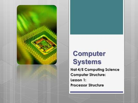 Computer Systems Nat 4/5 Computing Science Computer Structure: