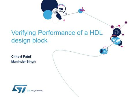 Verifying Performance of a HDL design block Chhavi Patni Maninder Singh.