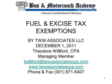 FUEL & EXCISE TAX EXEMPTIONS BY TWW ASSOCIATES LLC DECEMBER 1, 2011 Theodore Williford, CPA Managing Member
