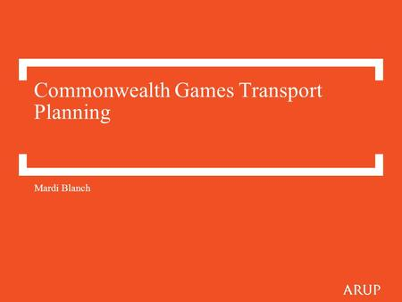 Commonwealth Games Transport Planning Mardi Blanch.