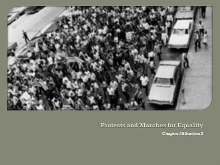 Chapter 25 Section 3. Boycott: A nonviolent protest in which people refuse to buy products or use services Sit-in: A nonviolent protest in which people.