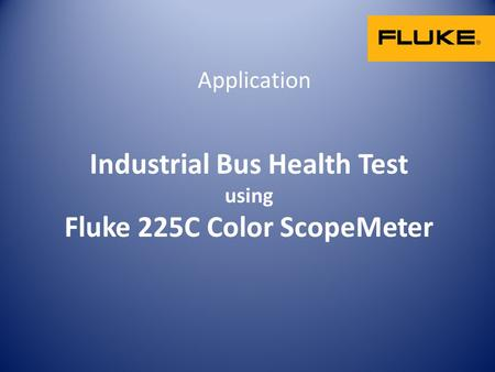 Industrial Bus Health Test using Fluke 225C Color ScopeMeter Application.
