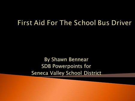 By Shawn Bennear SDB Powerpoints for Seneca Valley School District.