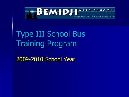 Type III School Bus Training Program 2009-2010 School Year.