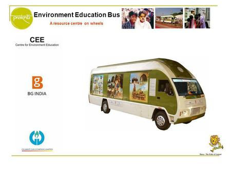 Environment Education Bus A resource centre on wheels.