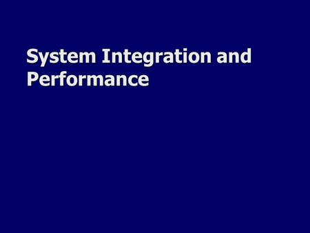 System Integration and Performance