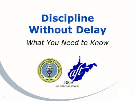 1 Discipline Without Delay What You Need to Know 2009 All Rights Reserved.