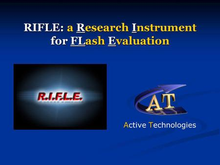 RIFLE: a Research Instrument for FLash Evaluation AT Active Technologies.