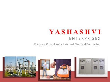 Y A S H A S H V I ENTERPRISES Electrical Consultant & Licensed Electrical Contractor.
