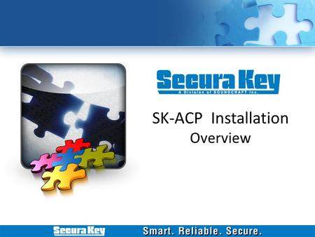 SK-ACP Installation Overview. Agenda Overview SK-ACP (Access Control Panel) Resources Available SK-NET (Software) Demo.