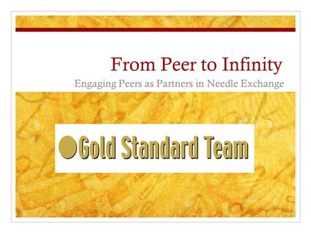 From Peer to Infinity Engaging Peers as Partners in Needle Exchange.