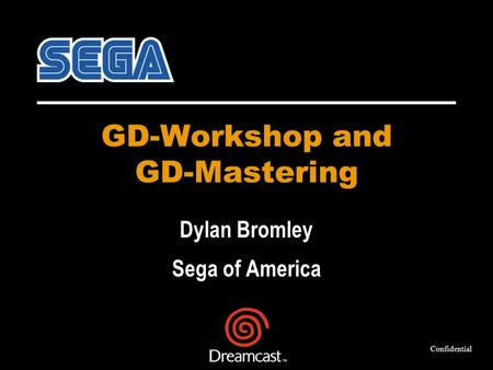 GD-Workshop and GD-Mastering Dylan Bromley Sega of America Confidential.