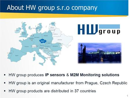 About HW group s.r.o company HW group produces IP sensors & M2M Monitoring solutions HW group is an original manufacturer from Prague, Czech Republic HW.
