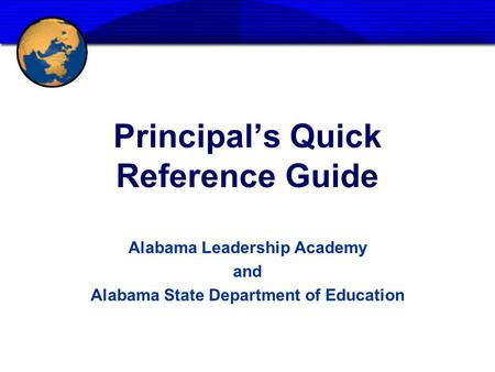 Principals Quick Reference Guide Alabama Leadership Academy and Alabama State Department of Education.