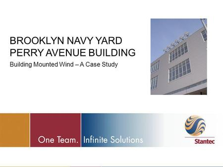 BROOKLYN NAVY YARD PERRY AVENUE BUILDING Building Mounted Wind – A Case Study.