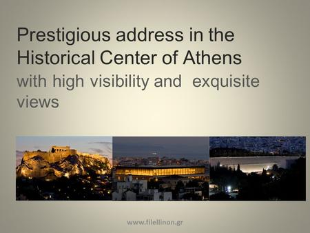 Prestigious address in the Historical Center of Athens with high visibility and exquisite views www.filellinon.gr.