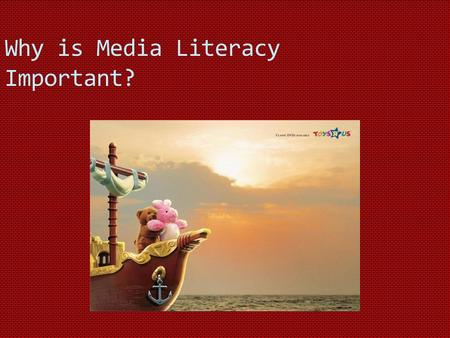 Why is Media Literacy Important? What is media?media.