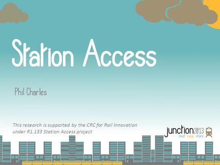 This research is supported by the CRC for Rail Innovation under R1.133 Station Access project.