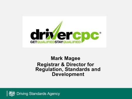 Mark Magee Registrar & Director for Regulation, Standards and Development.