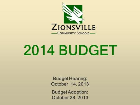 2014 BUDGET Budget Hearing: October 14, 2013 Budget Adoption: October 28, 2013.
