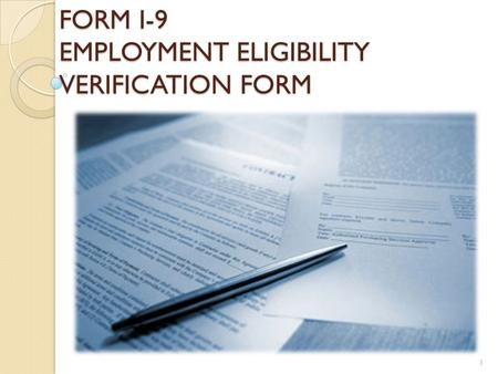 FORM I-9 EMPLOYMENT ELIGIBILITY VERIFICATION FORM 1.