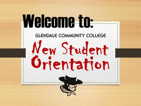 New Student Welcome to: Orientation. AGENDA Discover what it takes to be successful in college Navigate campus technology Recognize student Rights & Responsibilities.
