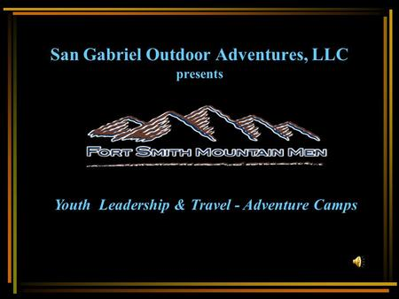 San Gabriel Outdoor Adventures, LLC presents Youth Leadership & Travel - Adventure Camps.