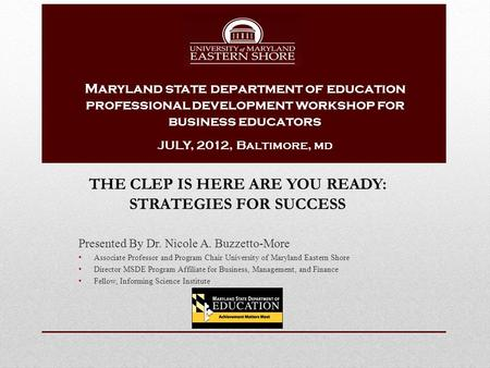 Presented By Dr. Nicole A. Buzzetto-More Associate Professor and Program Chair University of Maryland Eastern Shore Director MSDE Program Affiliate for.